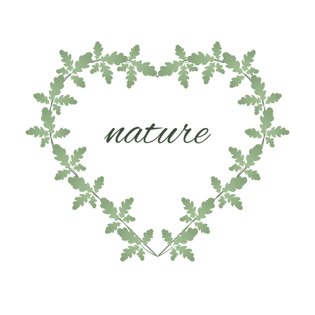Oak leaves and heart shape frame. The heart is entwined with green leaves and with an inscription about nature. Suitable for postcards, posters. Love of nature. Ilustração