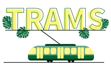 The word trams and monstera leaves in yellow-green colors. Tram green ecological color under the letters. Popular public transport.