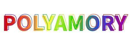 The word polyamory composed of rainbow letters. The colors of the rainbow flag of the LGBT community. Nontraditional love and its symbolism.