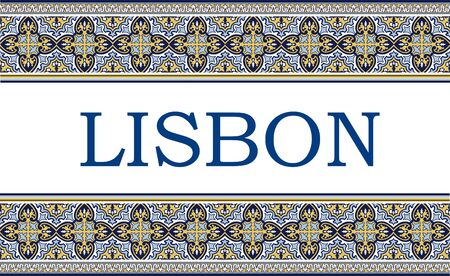 Lisbon city sign with frame of azulejos traditional portuguese ornament. Travel background with pattern ceramic of Portugal.