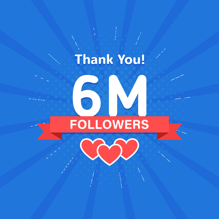 Thank you 6000000 or 6m followers. Congratulation card. Web Social media concept. Blogger celebrates a many large number of subscribers
