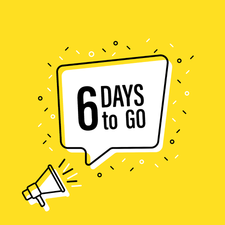 Male hand holding megaphone with 6 days to go speech bubble. Loudspeaker. Banner for business, marketing and advertising. Vector illustration