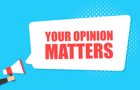 Male hand holding megaphone with Your opinion matters night speech bubble. Loudspeaker. Banner for business, marketing and advertising. Vector illustration