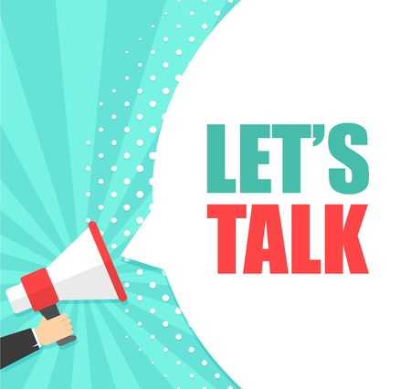 Male hand holding megaphone with Let's talk speech bubble. Loudspeaker. Banner for business, marketing and advertising. Vector illustration