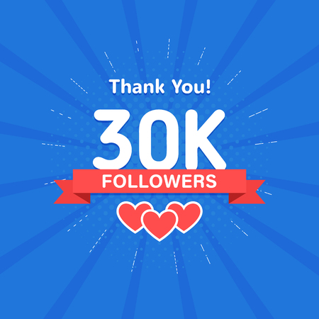Thank you 30000 or 30k followers. Congratulation card. Web Social media concept. Blogger celebrates a many large number of subscribers