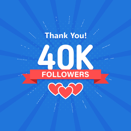 Thank you 40000 or 40k followers. Congratulation card. Web Social media concept. Blogger celebrates a many large number of subscribers
