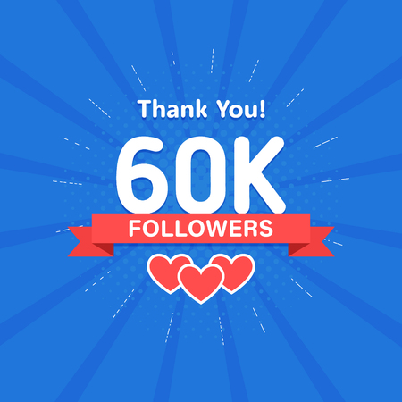 Thank you 60000 or 60k followers. Congratulation card. Web Social media concept. Blogger celebrates a many large number of subscribers