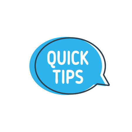 Quick tips. Speech bubble on white background