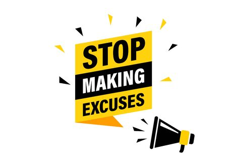 Male hand holding megaphone with stop making excuses speech bubble. Loudspeaker. Banner for business, marketing and advertising. Vector illustration