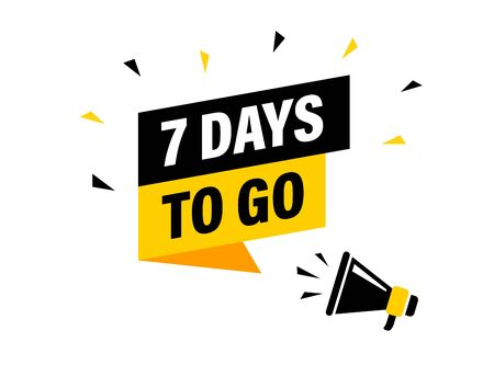 Male hand holding megaphone with 7 days to go speech bubble. Loudspeaker. Banner for business, marketing and advertising. Vector illustration