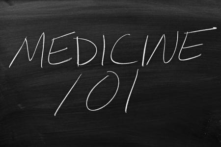 remedial: The words Medicine 101 on a blackboard in chalk