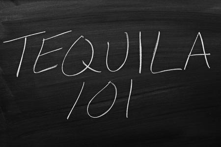 remedial: The words Tequila 101 on a blackboard in chalk