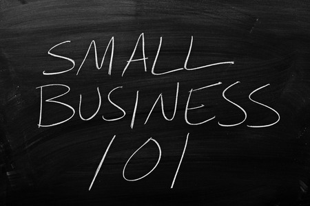 The words Small Business 101 on a blackboard in chalk