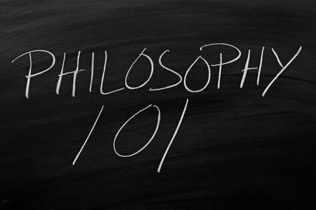 philosophy of logic: The words Philosophy 101 on a blackboard in chalk
