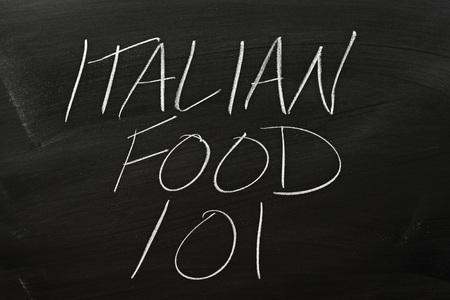 remedial: The words Italian Food 101 on a blackboard in chalk