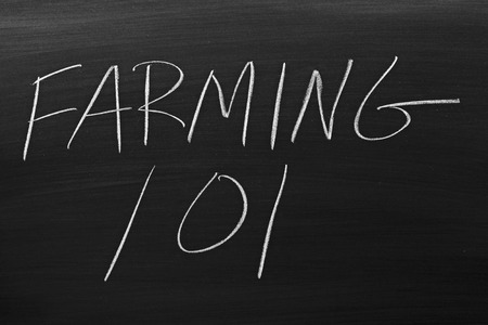 technical university: The words Farming 101 on a blackboard in chalk