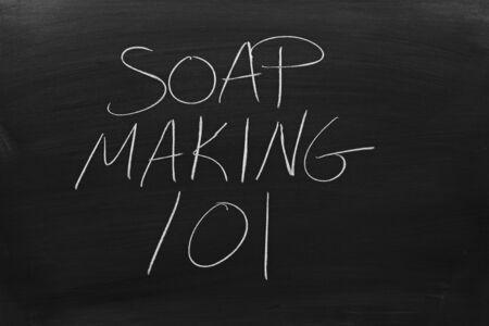 The words Soap Making 101 on a blackboard in chalk