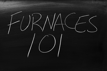The words Furnaces 101 on a blackboard in chalk