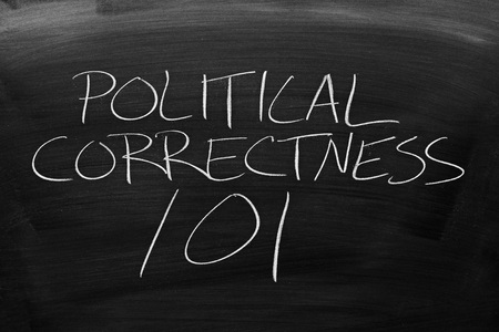 correctness: The words Political Correctness 101 on a blackboard in chalk
