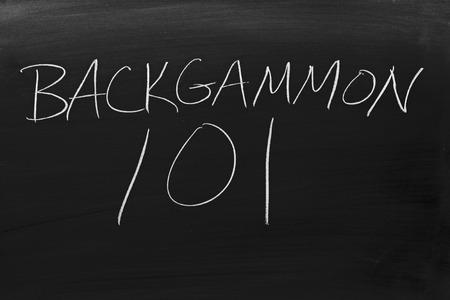 The words Backgammon 101 on a blackboard in chalk
