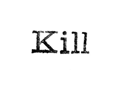 The word Kill from a typewriter on a white background