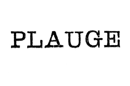 The word PLAGUE from a typewriter on a white background