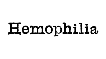 The word Hemophilia from a typewriter on a white background