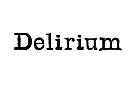 The word Delirium from a typewriter on a white background