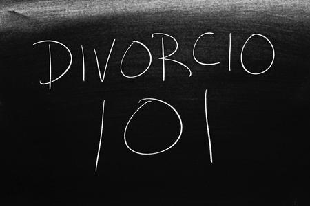 The words Divorcio 101 on a blackboard in chalk.  Translation: Divorce 101