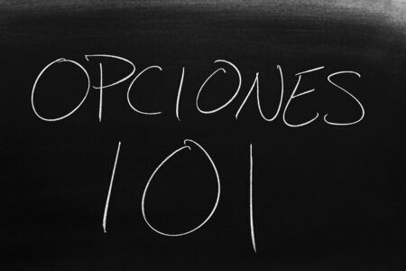 The words Opciones 101 on blackboard in chalk.  Translation: Options 101
