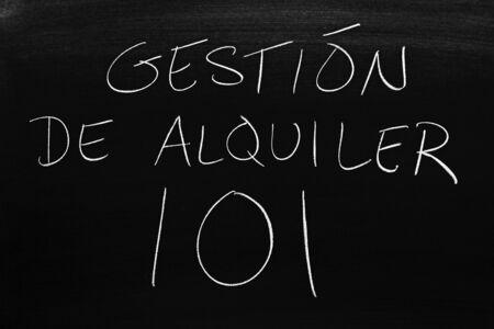 The words Gestión De Alquiler 101 on a blackboard in chalk.  Translation: Rental Management 101