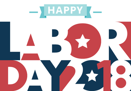 Happy Labor day american. text signs. EPS 10 vector illustration for design. All in a single layer. Vector illustration. Happy Labor Day 2018.