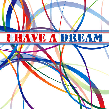I have a dream - Famous Quote by MLK Stock Photo - 25864839