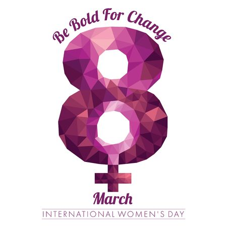 International Womens Day mnemonic with numeral eight in low poly design with the caption Be Bold for Change Stock Photo