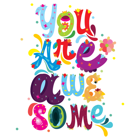 You are Awesome colorful message with abstract floral decorative elements on an isolated white background