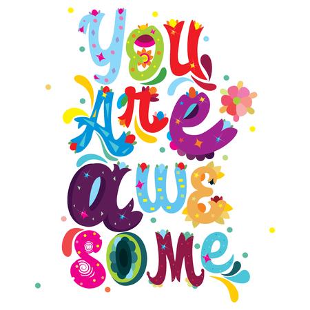 Eres impresionante mensaje colorido con elementos decorativos florales abstractos sobre un fondo blanco aislado