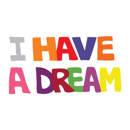Bunte Vektorillustration von Ich habe eine Traumtypografie auf einem isolierten weißen Hintergrund für MLK Day Vektorgrafik