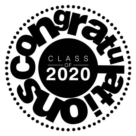 A black and white vector illustration of Congratulations Class of 2020 in a circular style