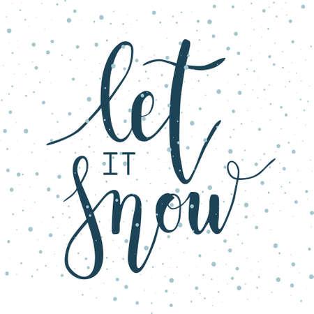Let it snow. Vector Christmas phrase calligraphy. Handwritten modern brush lettering. Snowflake. Hand drawn design elements in trendy tidewater green color. Ilustración de vector