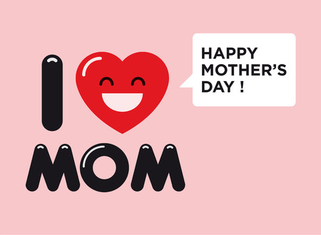 love mom: Happy mothers day card, i love mom