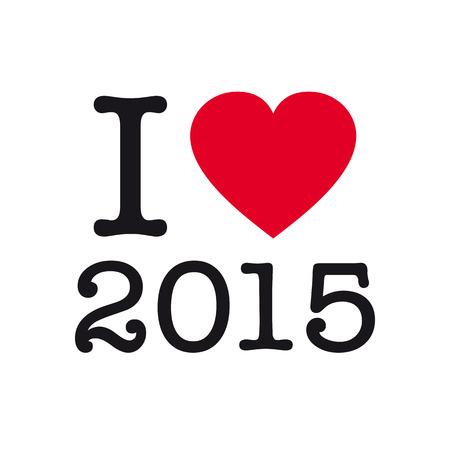 I love 2015, Happy new year 2015 card
