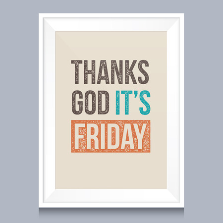 Quotes poster. Thanks god, it is friday. Vector
