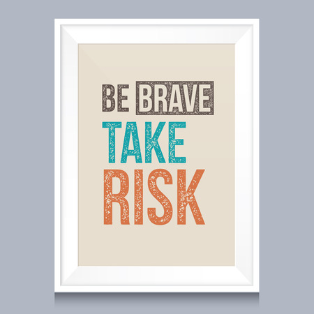 risks icon: Quotes poster. Be brave, take risk.