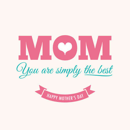 baby with mother: Mothers day card with quote : You are simply the best Illustration