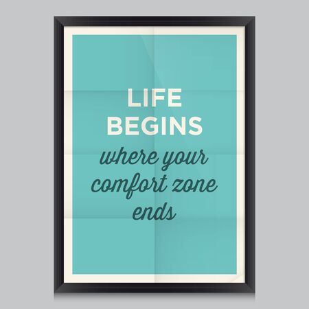 hapiness: Motivational quote. Life begins where your comfort zone ends