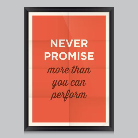 motivational: Motivational quote. Never promise more than you can perform Illustration