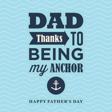 happy fathers day card: Fathers day card thanks to being my anchor. Wave background.
