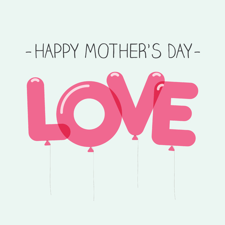 mother's day: Happy mothers day card, love balloons type. Editable vector design.