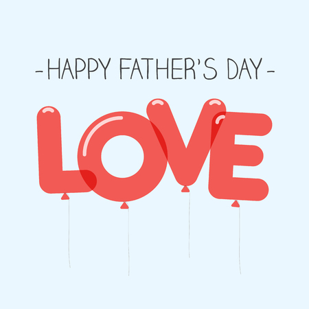 happy fathers day card: Happy fathers day card, love balloons type. Editable vector design. Illustration