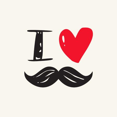 I love mustache. Movember card. Editable vector design Illustration